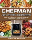 CHEFMAN AIR FRYER Cookbook: Crispy, Quick and Delicious Chefman Air Fryer Recipes for Busy People - Anyone Can Cook Cover Image