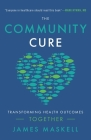The Community Cure: Transforming Health Outcomes Together Cover Image