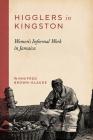 Higglers in Kingston: Women's Informal Work in Jamaica Cover Image