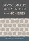 Devocionales de 3 minutos para hombres: 180 lecturas inspiradoras Cover Image