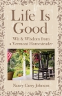 Life Is Good: Wit & Wisdom of a Vermont Homesteader Cover Image