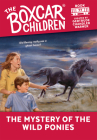 The Mystery of the Wild Ponies (The Boxcar Children Mysteries #77) Cover Image