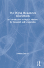 The Digital Humanities Coursebook: An Introduction to Digital Methods for Research and Scholarship Cover Image