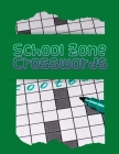School Zone Crosswords: Crossword Puzzle Books For Teenagers, Brain Games Crossword Puzzle Book For Adults asy, Medium, Hard Puzzle Book, Brai Cover Image