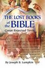 The Lost Books of the Bible: The Great Rejected Texts Cover Image