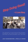 Stop Doing Good: A Love Story Cover Image
