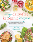 Easy Dairy-Free Ketogenic Recipes, 1: Family Favorites Made Low-Carb and Healthy Cover Image