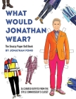 What Would Jonathan Wear?: The Snazzy Paper Doll Book Cover Image