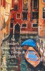 An Insider's Guide to Italy: Travel Tips, Tidbits, and Tales Cover Image