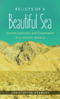Relicts of a Beautiful Sea: Survival, Extinction, and Conservation in a Desert World Cover Image