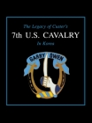 The Legacy of Custer's 7th U.S. Cavalry in Korea Cover Image