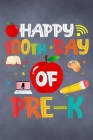 Happy 100th Day Of Pre-K Preschool Teacher Student Final Planning Book Cover Image