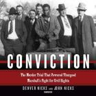 Conviction: The Murder Trial That Powered Thurgood Marshall's Fight for Civil Rights Cover Image