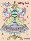 Vintage Dress Coloring Book For Women: Adults Coloring Book For Women Girls Kids Coloring Pages for Teenagers, Tweens, Older Kids Zendoodle Stress Rel Cover Image