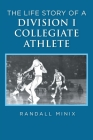 The Life Story of a Division I Collegiate Athlete Cover Image