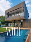 Surrounded by Wood: Contemporary Living Styles Cover Image