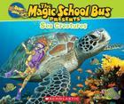 The Magic School Bus Presents: Sea Creatures: A Nonfiction Companion to the Original Magic School Bus Series Cover Image