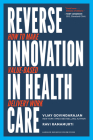 Reverse Innovation in Health Care: How to Make Value-Based Delivery Work Cover Image