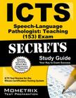 ICTS Speech-Language Pathologist: Teaching (153) Exam Secrets, Study Guide: ICTS Test Review for the Illinois Certification Testing System Cover Image