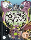 The Squeezor is Coming! Dyslexic Edition: Dyslexic Font Cover Image