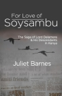 For Love of Soysambu: The Saga of Lord Delamere & His Descendants in Kenya Cover Image
