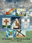 Signs of God Religious Stained Glass Patterns: 35 Designs - 22 Pieces or Less! Cover Image