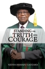 Standing for Truth with Courage: An Autobiography of Njidda Mamadu Gadzama Cover Image