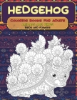 Coloring Books for Adults Birds and Flowers - Animals and Birds - Hedgehog Cover Image