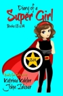 Diary of a Super Girl - Books 13 and 14: Books for Girls Cover Image