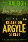 Killer on Argyle Street: A Paul Whelan Mystery (Paul Whelan Mysteries #4) Cover Image