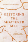 Restoring the Shattered Self: A Christian Counselor's Guide to Complex Trauma (Christian Association for Psychological Studies Books) Cover Image