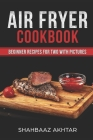 Air Fryer Cookbook Beginner Recipes for Two with Pictures Cover Image