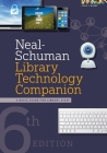 Neal-Schuman Library Technology Companion: A Basic Guide for Library Staff Cover Image