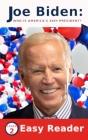 Joe Biden Who Is America's 46th President?: Easy Reader for Children- Level 2 Cover Image