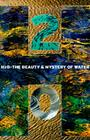 H20: The Beauty and Mystery of Water Cover Image