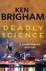 Deadly Science: A Shane Hadley Mystery Cover Image
