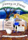 Fanny in France: Travel Adventures of a Chef's Daughter, with Recipes Cover Image