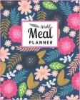 Meal Planner: Meal Planner Weekly Track and Plan Your Meals Menu with Grocery List Track And Plan Your Meals Weekly 52 Week Food Pla Cover Image