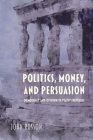 Politics, Money, and Persuasion: Democracy and Opinion in Plato's Republic (Studies in Continental Thought) Cover Image