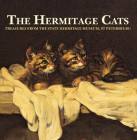 The Hermitage Cats: Treasures from the State Hermitage Museum, St Petersburg Cover Image