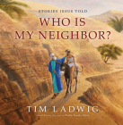 Stories Jesus Told: Who Is My Neighbor? Cover Image