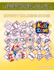 Adventure Kids All Ages: Activity And Coloring Book 50 Coloring Fishing, Mushroom, Location, Quad, Bottle Of Water, Bottle Of Water, Helmet, Be Cover Image