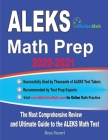 ALEKS Math Prep 2020-2021: The Most Comprehensive Review and Ultimate Guide to the ALEKS Math Test Cover Image