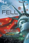and the Sky Fell: Who Benefits? Who Loses? The Real Story Behind the Global Pandemic Cover Image