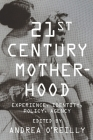 Twenty-First Century Motherhood: Experience, Identity, Policy, Agency Cover Image
