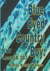 Blue Eyed Country Boy: IW Local 387 Cover Image