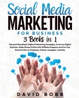Social Media Marketing for Business: 3 books in 1: Grow any Digital Business and Make Money Online with Affiliate Programs and Use Your Brand to Win o Cover Image