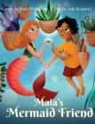Maia's Mermaid Friend (hardcover) Cover Image