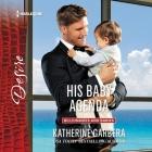 His Baby Agenda Lib/E Cover Image