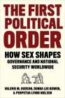 The First Political Order: How Sex Shapes Governance and National Security Worldwide Cover Image